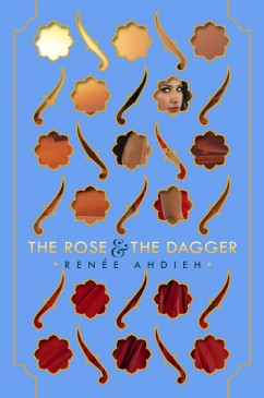 The Rose & the Dagger by Renée Ahdieh
